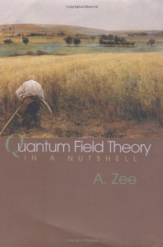 Quantum Field Theory in a Nutshell by A. Zee (Author)