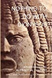 Nothing to Do with Dionysos? Athenian Drama in Its Social Context