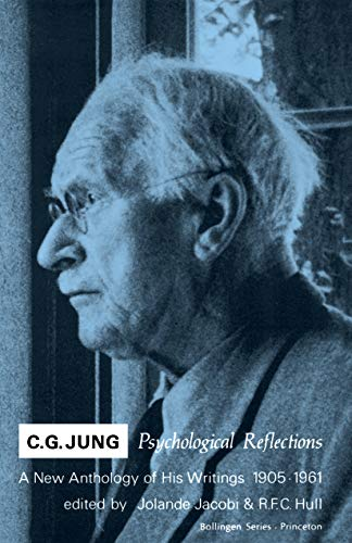 C.G. Jung Psychological Reflections : A New Anthology of His Writings, 1905-1961, C. G. Jung