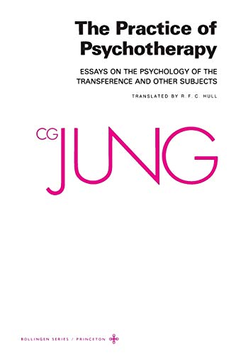 The Practice of Psychotherapy: Essays on the Psychology of the Transference and Other Subjects (Bollingen Series), C. G. Jung