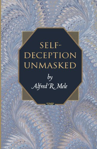 Self-Deception Unmasked, by Mele, A.R