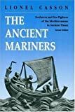 The Ancient Mariners: Seafarers and Sea Fighters of the Mediterranean in Ancient Times cover image