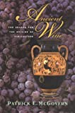 Ancient Wine : The Search for the Origins of Viniculture