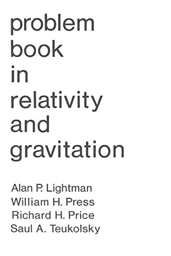 Problem Book in Relativity and Gravitation, Lightman, Alan P.; Press, William H.; Price, Richard H.; Teukolsky, Saul A.
