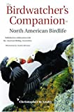 The Birdwatcher's Companion to North American Birdlife by Christopher W. Leahy, Gordon Morrison