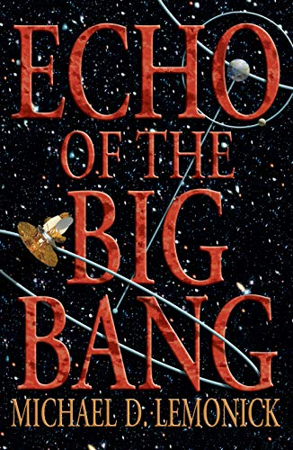 Echo of the Big Bang, Lemonick, Michael D.
