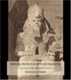 Francis Frith in Egypt and Palestine : A Victorian Photographer Abroad