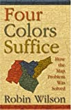 Four   Colors Suffice : How the Map Problem Was Solved by Robin Wilson (Author)