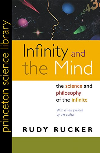 Infinity and the Mind: The Science and Philosophy of the Infinite (Princeton Science Library)