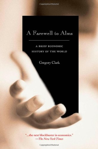 A Farewell to Alms : A Brief Economic History of the World