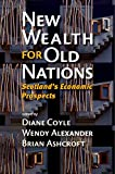 Buy New Wealth for Old Nations : Scotland's Economic Prospects from Amazon