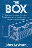 Buy The Box : How the Shipping Container Made the World Smaller and the World Economy Bigger from Amazon
