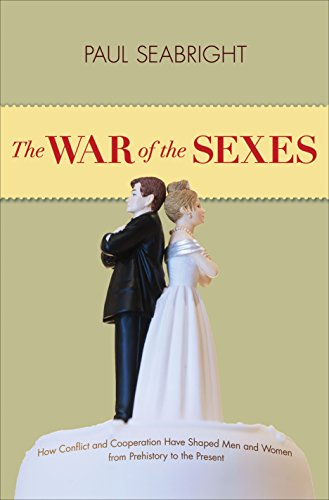 PDF The War of the Sexes How Conflict and Cooperation Have Shaped Men and Women from Prehistory to the Present