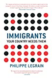 Book Cover: Immigrants: Your Country Needs Them by Philippe Legrain