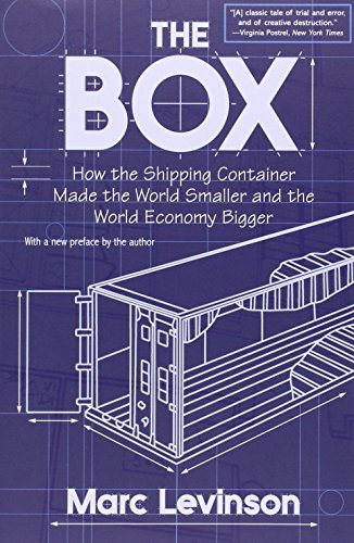 The Box: How the Shipping Container Made the World Smaller... Book Cover Picture