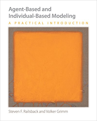 Agent-Based and Individual-Based Modeling: A Practical Introduction - Steven F. Railsback, Volker Grimm