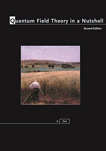 Quantum Field Theory in a Nutshell: (Second Edition) (In a Nutshell (Princeton))