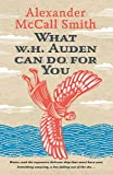 What W. H. Auden Can Do for You (Writers on Writers), McCall Smith, Alexander