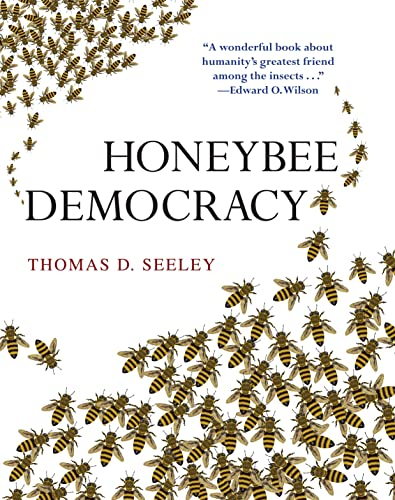 Honeybee Democracy, Seeley, Thomas D.
