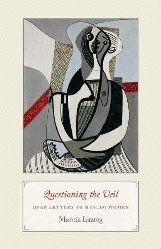 Questioning the Veil:  Open Letters to Muslim Women, by Lazreg, M.