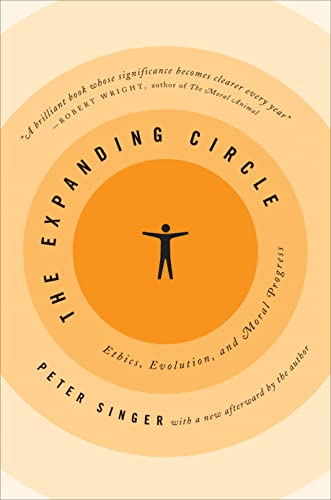 The Expanding Circle: Ethics, Evolution, and Moral Progress, by Singer, P.