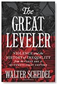 Cover of The Great Leveler: Violence and the History of Inequality From the Stone Age to the Twenty-first Century By Walter Scheidel
