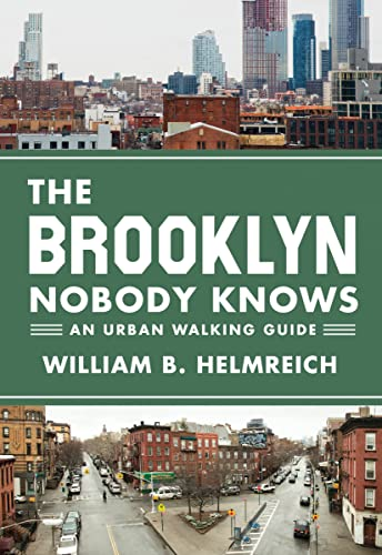 The Brooklyn Nobody Knows by William B. Helmreich