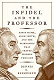 The Infidel and the Professor by Dennis C. Rasmussen
