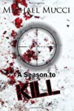 Cover Image of A Season To Kill by Michael Mucci published by Rook Publishing