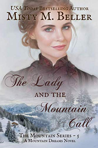 The Lady and the Mountain Call (Mountain Dreams Series) (Volume 5) - Misty M. Beller