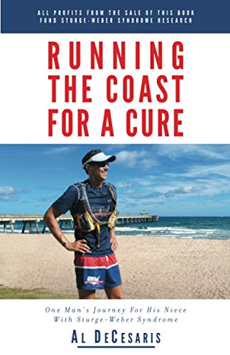 Running The Coast For A Cure: One Man's Journey For His Niece With Sturge-Weber Syndrome - Al DeCesarisAlan Faneca