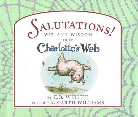 publication salutations wit and wisdom from charlotte s web