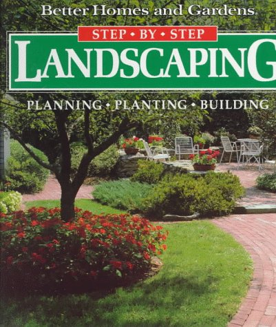 PDF Step By Step Landscaping Planning Planting Building Better Homes and Gardens