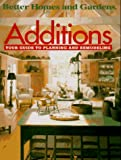 Additions: Your Guide to Planning and Remodeling by Better Homes and Gardens, Denise L. Caringer (Editor)