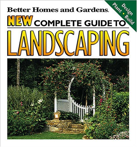 New Complete Guide to Landscaping: Design, Plant, Build (Better Homes and Gardens(R)) by Better Homes   and Gardens (Editor) (Paperback)