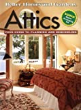 Attics: Your Guide to Planning and Remodeling by Paula Marshall (Editor), Better Homes and Gardens (Editor), John Riha