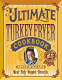 The Ultimate Turkey Fryer Cookbook : Recipes for Everything to Cook in Your Fryer