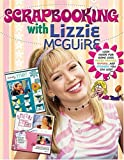 Scrapbooking With Lizzie McGuire: Life's Greatest Moments all in one Book...