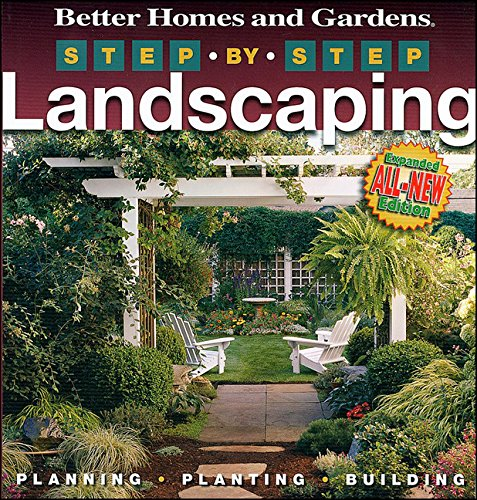 PDF Step by Step Landscaping 2nd Edition Better Homes and Gardens Gardening