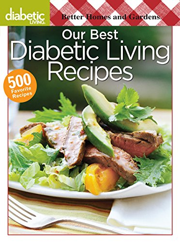 Our Best Diabetic Living Recipes (Better Homes & Gardens Cooking)