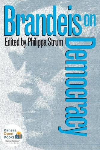 Brandeis on Democracy, Brandeis, Louis D.