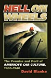 Hell on Wheels: The Promise and Peril of America's Car Culture