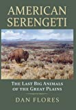 American Serengeti: The Last Big Animals of the Great Plains