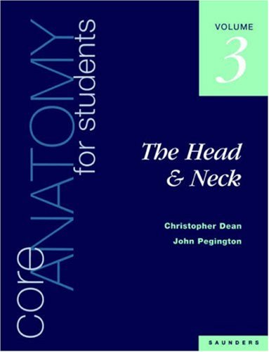 CORE ANATOMY FOR STUDENTS: VOL. 3: THE HEAD & NECK