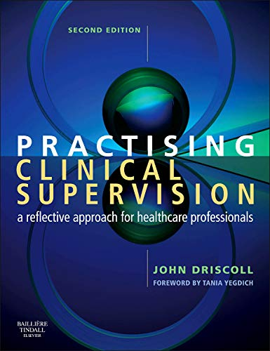 PRACTISING CLINICAL SUPERVISION: A REFLECTIVE APPROACH FOR HEALTHCARE PROFESSIONALS 2ED