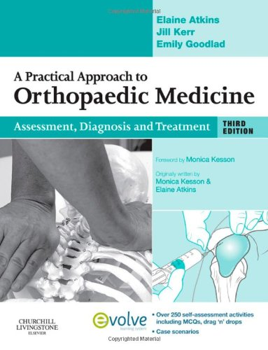 A PRACTICAL APPROACH TO ORTHOPAEDIC MEDICINE: ASSESSMENT, DIAGNOSIS, TREATMENT 3ED