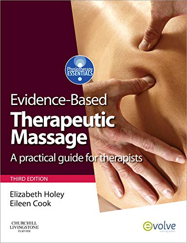 EVIDENCE-BASED THERAPEUTIC MASSAGE: A PRACTICAL GUIDE FOR THERAPISTS 3ED