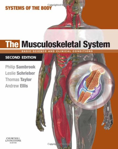 THE MUSCULOSKELETAL SYSTEM: SYSTEMS OF THE BODY SERIES 2ED