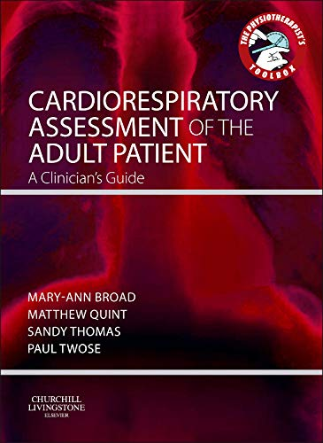 CARDIORESPIRATORY ASSESSMENT OF THE ADULT PATIENT: A CLINICIAN'S GUIDE