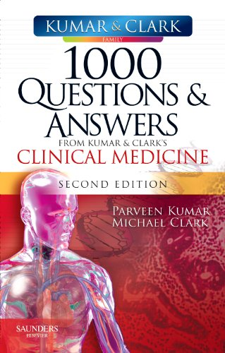 1000 QUESTIONS AND ANSWERS FROM KUMAR & CLARK'S CLINICAL MEDICINE 2ED (IE)